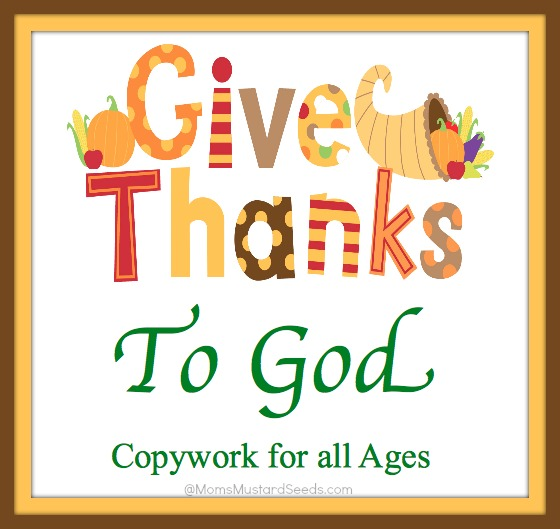 Give Thanks to God free copywork for all ages. This copywork is filled with scripture your whole family can use to focus on the bounty of God's love and faithfulness during this season and the years to come.